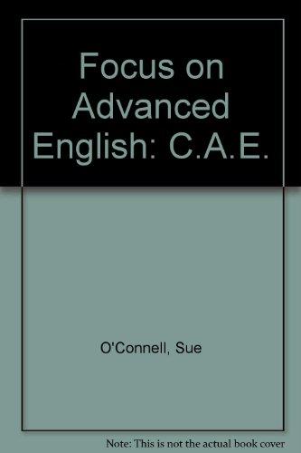 Focus on Advanced English: C.A.E.