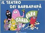 Il teatro di Barbapapà. Ediz. illustrata