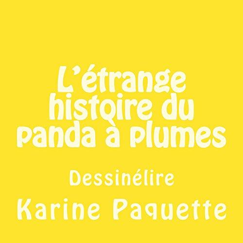 Couverture du livre L'étrange histoire du panda à plumes