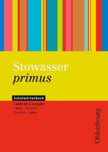 Stowasser primus: Schulwörterbuch ab 2. Lernjahr: Latein-Deutsch/Deutsch-Latein