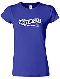 I'm Not Anti Social Je Juste N'aime Pas Vous Filles T-Shirts Madame