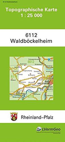 Preisvergleich Produktbild TK25 6112 Waldböckelheim: Topographische Karte 1:25000 (Topographische Karten 1:25000 (TK 25) Rheinland-Pfalz (amtlich) / Mehrfarbige Ausgabe)