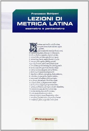 Lezioni di metrica latina. Esametro e pentametro. Per le Scuole superiori