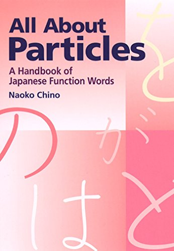 All About Particles: A Handbook of Japanese Function Words (Kodansha International)