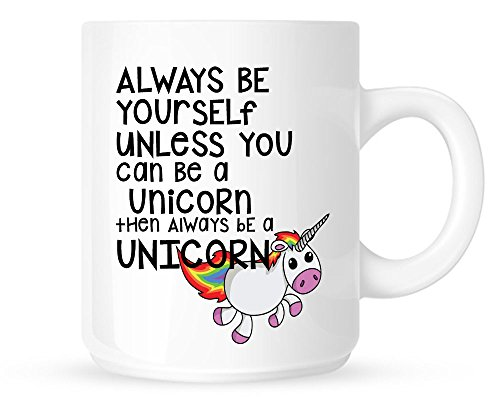 Always Be Yourself Unless You Can Be a Unicorn, sempre essere un unicorno 10oz Bianco Tazza.