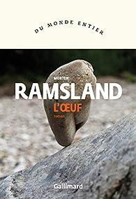 L'œuf par Morten Ramsland