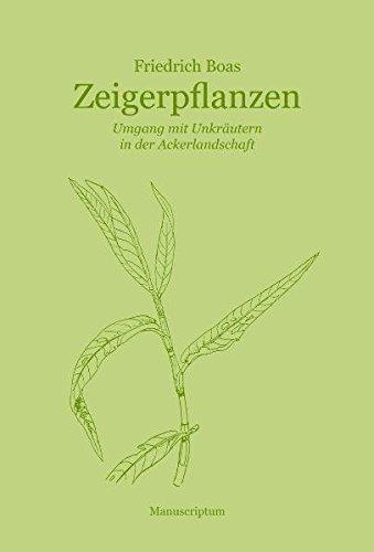 Zeigerpflanzen: Umgang mit Unkräutern in der Ackerlandschaft
