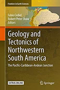 Geology And Tectonics Of Northwestern South America: The Pacific-caribbean-andean Junction (frontiers In Earth Sciences) por Fabio Cediel Gratis