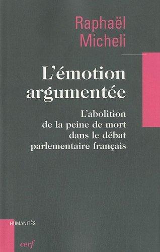 L'émotion argumentée : L'abolition de la peine de mort dans le débat parlementaire français
