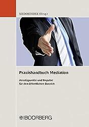 Praxishandbuch Mediation: Ansatzpunkte und Impulse für den öffentlichen Bereich