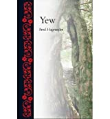 [(Yew)] [ By (author) Fred Hageneder ] [December, 2013]
