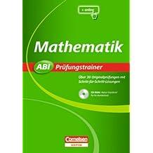 Abi Prüfungstrainer: Mathematik: Buch mit CD-ROM. Über 30 Originalprüfungen mit Schritt-für-Schritt-Lösungen