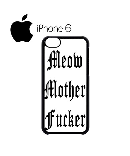 Meow Mother F*cker Cat Kitten Mobile Cell Phone Case Cover iPhone 5c Black Schwarz