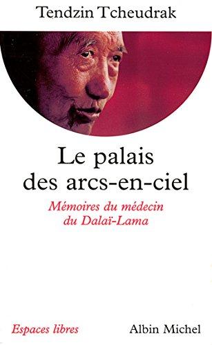 Le Palais des arcs-en-ciel : Mémoires d...