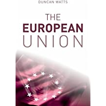 The European Union by Duncan Watts (2008-03-25)