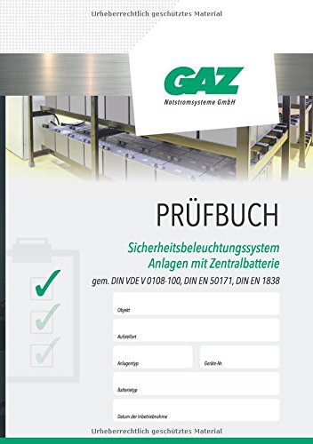 Prüfbuch Sicherheitsbeleuchtungssysteme: Anlagen mit Zentralbatterie: Dokumentieren von regelmäßigen Prüfungen
