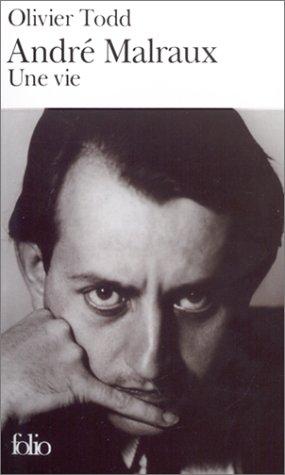 André Malraux : Une vie par Olivier Todd