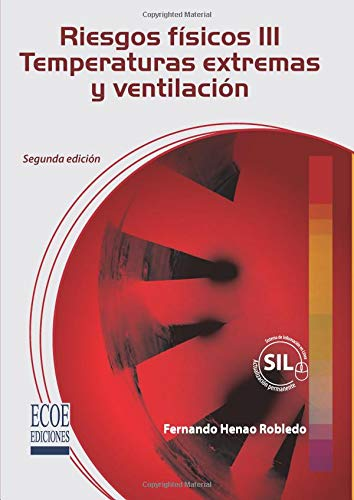 Riesgos físicos III: Temperaturas extremas y ventilación