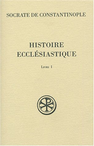 Histoire Ecclésiastique : Livre 1