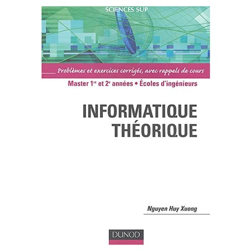 Informatique théorique : Problèmes et exercices corrigés