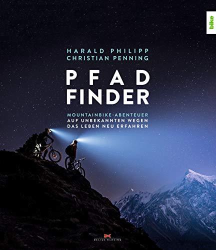 Pfad-Finder: Mountainbike-Abenteuer – Auf unbekannten Wegen das Leben neu erfahren
