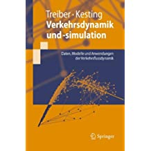 Verkehrsdynamik und -Simulation: Daten, Modelle und Anwendungen der Verkehrsflussdynamik (Springer-Lehrbuch) (German Edition)