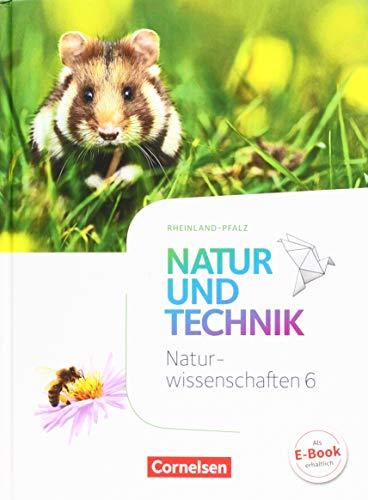 Natur und Technik - Naturwissenschaften: Neubearbeitung - Rheinland-Pfalz: 6. Schuljahr: Naturwissenschaften - Schülerbuch