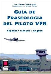 Guia de Fraseologia del piloto VFR (français/anglais/espagnol)
