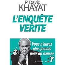 L'Enquête vérité : Vous n'aurez plus jamais peur du cancer (A.M. SANTE) (French Edition)