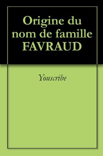 Origine du nom de famille FAVRAUD (Oeuvres courtes)