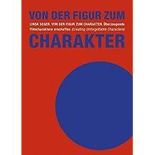 Von der Figur zum Charakter: Überzeugende Filmcharaktere erschaffen