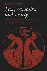 Law, Sexuality, and Society: The Enforcement of Morals in Classical Athens