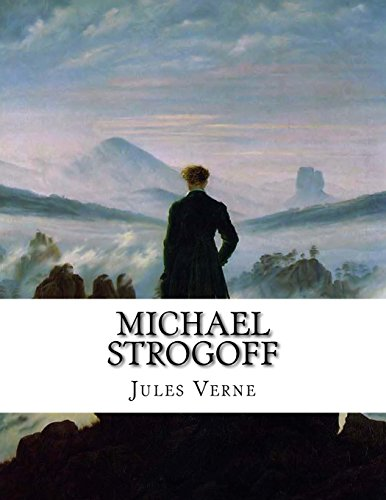 Michael Strogoff: Or the Courier of the Czar