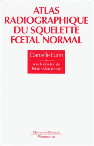 Atlas radiographique du squelette foetal normal