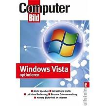 Windows Vista optimieren: Mehr Speicher, Attraktivere Grafik, Leichtere Bedienung, Bessere Datenverwaltung, Höhere Sicherheit im Internet