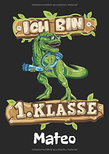 Ich bin 1. Klasse - Mateo: T-Rex Dinosaurier Namen personalisiertes Schreiblernheft. Schreib Heft zum Buchstaben schreiben lernen 1. Klasse ... Schulsachen & Einschulung Geschenk Jungen. - Mateo Poster