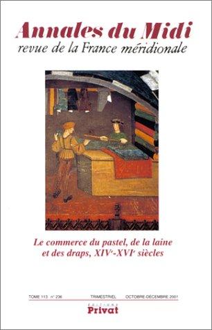 Annales du Midi, numéro 236 : Le Commerce du pastel, de la laine et des draps, XIVe-XVIe siècles