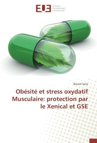 Obésité et stress oxydatif Musculaire: protection par le Xenical et GSE par Bouziri Sarra