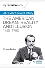 My Revision Notes: AQA AS/A-level History: The American Dream: Reality and Illusion, 1945-1980 Paperback