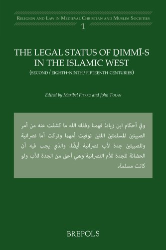 The Legal Status of DIMMI-S in the Islamic West: (Second/Eighth-Ninth/Fifteenth Centuries (Religion and Law in Medieval Christian and Muslim Societies)