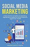 Social Media Marketing: Il Manuale Più Completo sul...