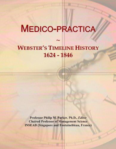 Medico-practica: Webster's Timeline History, 1624 - 1846