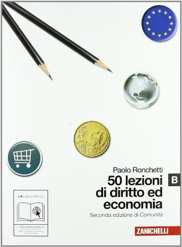 50 lezioni di diritto e economia. Vol. B. Con espansione online. Per le Scuole superiori