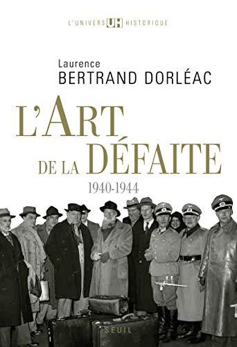 L'Art de la défaite. (1940-1944)