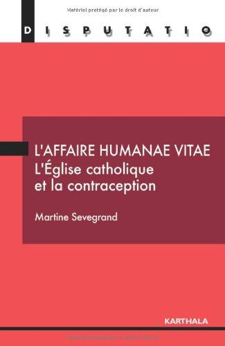 L'affaire Humanae vitae : L'Eglise catholique et la contraception