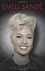 Emeli Sande - The Biography by David Nolan (2013-09-09)