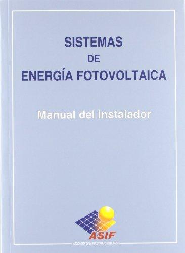 Sistemas de energía fotovoltaica. Manual del instalador editado por Promotora General de Estudios, S.A.