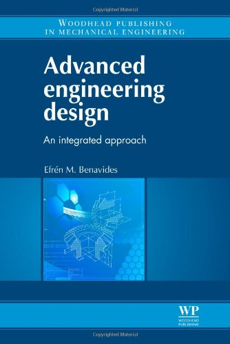 Advanced Engineering Design: An Integrated Approach (Woodhead Publishing in Mechanical Engineering)
