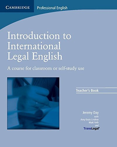 Introduction to International Legal English Teacher's Book: A Course for Classroom or Self-Study Use by Jeremy Day (2008-12-22)