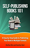Self-Publishing Books 101: A Step-by-Step Guide to Publishing Your Book in Multiple Formats (Author 101 Series) (English Edition)